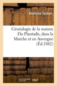 Généalogie de Maison du Plantadis  ed 1882