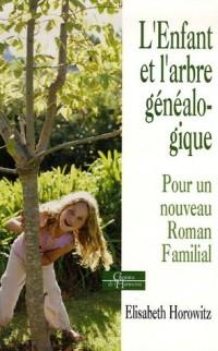 L'enfant et l'arbre généalogique : Pour un nouveau roman familial