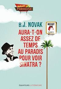 Aura-t-on assez de temps au paradis pour voir Sinatra ?