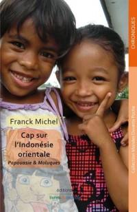 Cap sur l'Indonésie orientale : Papouasie & Moluques