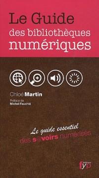 Le Guide des bibliothèques numériques. Le guide essentiel des savoirs numérisés.