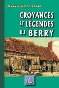 Croyances & légendes du Berry