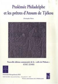 Ptolémée Philadelphe et les prêtres d'Atoum de Tjékou : Nouvelle édition commentée de la stèle de Pithom ( CGC 22183 )