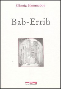 Bab-Errih : La Porte du vent