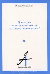 Quel avenir pour les aides directes à l'agriculture européenne ?