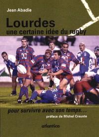 Lourdes, une certaine idée du rugby