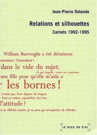 Relations et silhouettes. Carnets 1992-1995