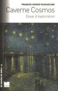 Caverne Cosmos : Essai d'exploration