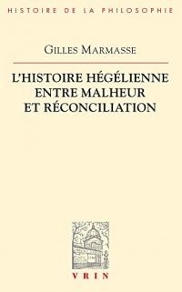L'histoire hégélienne entre malheur et réconciliation