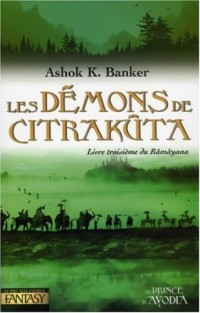 Les démons de Citrakuta : Livre troisième du Ramayana