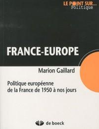 France - Europe : Politique européenne de la France de 1950 à nos jours