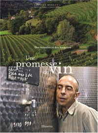Une promesse de vin : Des terroirs et des hommes