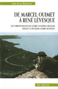 De Marcel Ouimet à René Lévesque