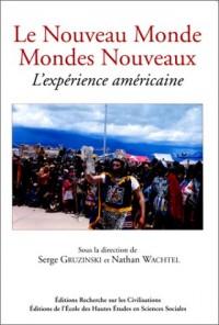 Le Nouveau Monde, mondes nouveaux: L'expérience américaine