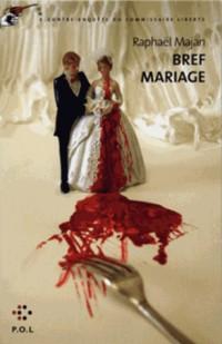 Bref Mariage (une Contre-Enquete du Commissaire Liberty)