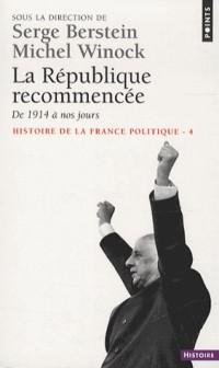Histoire de la France politique : Tome 4, La République recommencée, de 1914 à nos jours