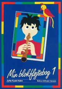 Jytte Kusk Holm: Min Blokfløjtebog 1. Partitions pour Flûte à Bec(Acoustique)
