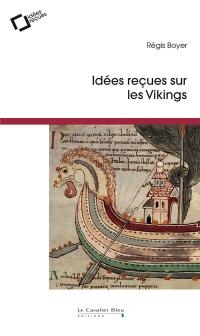Idées reçues sur les Vikings