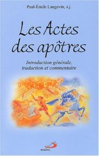 Les Actes des apôtres : Introduction générale, traduction et commentaire