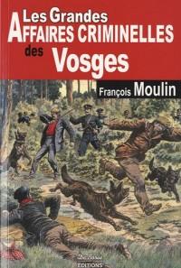 Vosges Grandes Affaires Criminelles