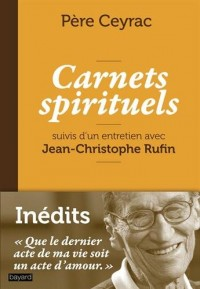 Carnets spirituels et entretien avec Jean-Christophe Rufin