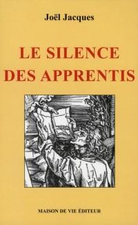 Silence des Apprentis (le)
