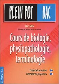 Plein Pot Bac : Cours de biologie, physiopathologie, terminologie médicale, terminale SMS