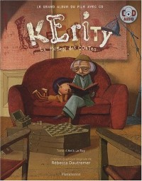 Kérity, la maison des contes : Le grand album du film avec CD