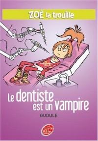 Zoé la trouille, Tome 3 : Le dentiste est un vampire