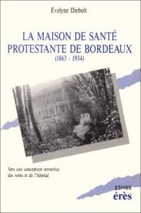 La Maison de santé protestante de Bordeaux, 1863-1934