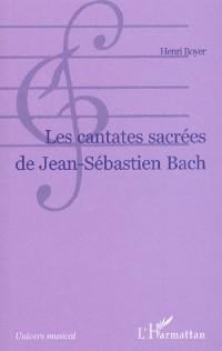 Les cantates sacrées de Jean-Sébastien Bach