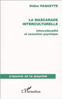 La mascarade interculturelle. Interculturalité et sexuation psychique