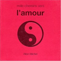 Mille chemins vers l'amour