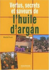 Vertus, secrets et saveurs de l'huile d'argan