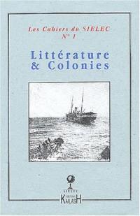 Les Cahiers du SIELEC, numéro 1 : Littérature et colonies