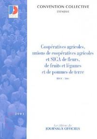 Coopératives agricoles, unions de coopératives agricoles et SICA de fleurs, de fruits et légumes et de pommes de terre - Brochure 3614 - IDCC:7006 - 2e édition - Convention du 18 septembre 1985
