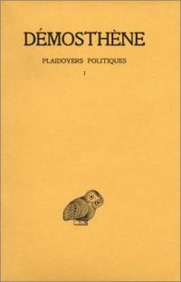 Plaidoyers politiques, tome 1 : Contre Androtion - Contre la loi de Leptine - Contre Timocrate, 2e tirage