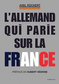 L'Allemand qui parie sur la France