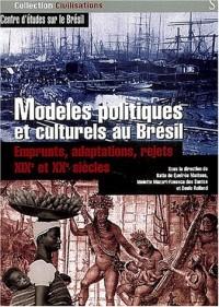 Modèles politiques et culturels au Brésil : Emprunts, adaptations, rejets XIXe et XXe siècles