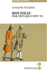 Jean-Jacques Rousseau raconté par ceux qui l'ont vu