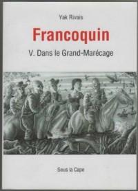 Aventures du general francoquin tome 5 dans le grand marecage