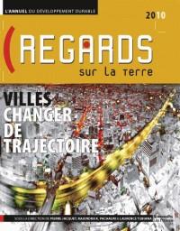 Regards sur la Terre 2010, l'annuel du développement durable : des villes durables
