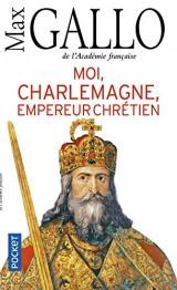 Moi, Charlemagne, empereur chrétien [Poche]