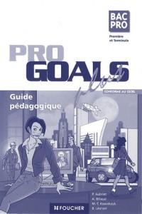 Anglais 1e et Tle Bac Pro Goals plus : Guide pédagogique