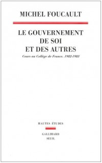 Le Gouvernement de soi et des autres. Cours au Collège de France. 1982-1983 (1)