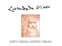 Leonardo Da Vinci : Scritti E Disegni, Escritos y dibujos