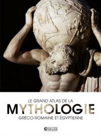 Le grand atlas de la mythologie : Gréco-romaine et égyptienne