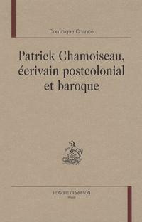 Patrick Chamoiseau écrivain postcolonial et baroque