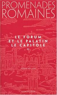 Promenades romaines, Tome 2 : Le Forum et la Palatin, Le Capitole