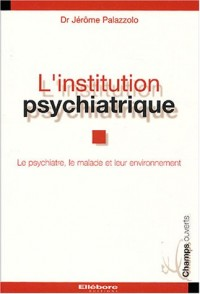L'institution psychiatrique
